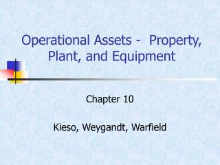 Operational Assets -  Property, Plant, and Equipment