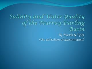 Salinity and Water Quality of the Murray-Darling Basin