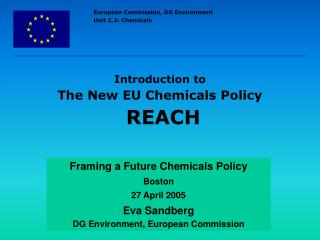 Introduction to  The New EU Chemicals Policy  REACH