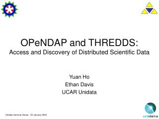 OPeNDAP and THREDDS: Access and Discovery of Distributed Scientific Data