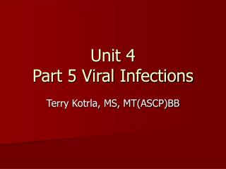 Unit 4 Part 5 Viral Infections