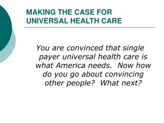 MAKING THE CASE FOR UNIVERSAL HEALTH CARE