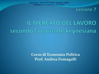 Lezione 7  IL MERCATO DEL LAVORO secondo la corrente keynesiana