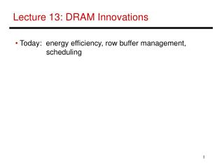 Lecture 13: DRAM Innovations