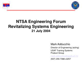 NTSA Engineering Forum Revitalizing Systems Engineering 21 July 2004