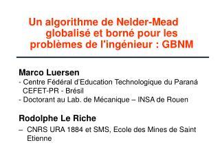 Un algorithme de Nelder-Mead globalis  et born  pour les probl mes de ling nieur : GBNM