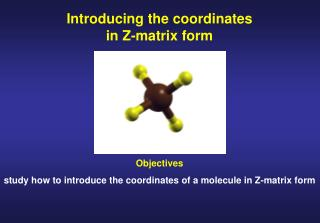 Introducing the coordinates in Z-matrix form