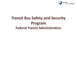 Transit Bus Safety and Security Program Federal Transit Administration
