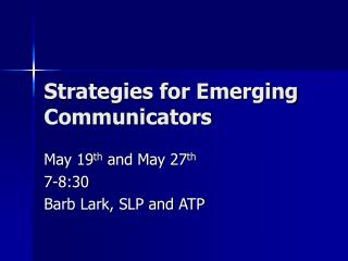 Strategies for Emerging Communicators