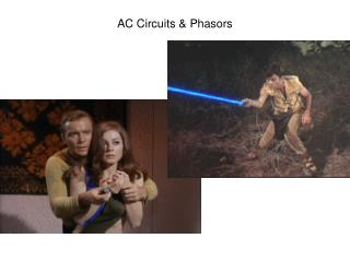 AC Circuits  Phasors