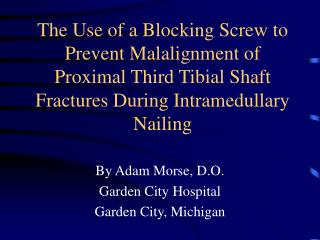 The Use of a Blocking Screw to Prevent Malalignment of Proximal Third Tibial Shaft Fractures During Intramedullary Naili