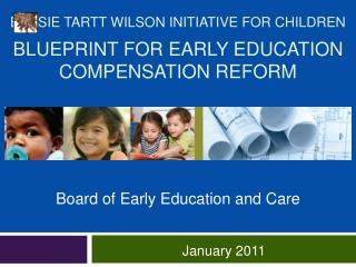 Bessie Tartt Wilson Initiative for children  blueprint for early education compensation reform