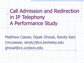 Call Admission and Redirection in IP Telephony A Performance Study