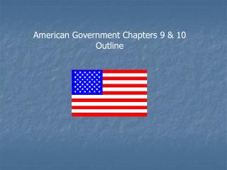 American Government Chapters 9  10 Outline
