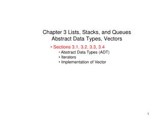 Chapter 3 Lists, Stacks, and Queues Abstract Data Types, Vectors