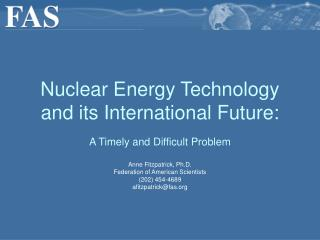 Nuclear Energy Technology and its International Future:
