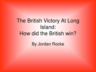 The British Victory At Long Island: How did the British win