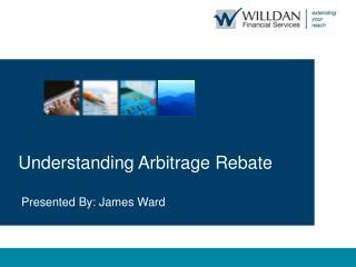Understanding Arbitrage Rebate