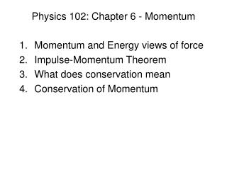 Physics 102: Chapter 6 - Momentum