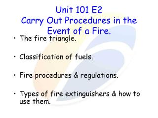 Unit 101 E2  Carry Out Procedures in the Event of a Fire.