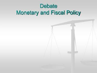 Debate Monetary and Fiscal Policy