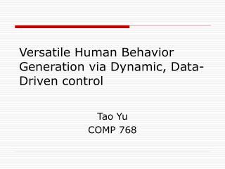 Versatile Human Behavior Generation via Dynamic, Data-Driven control