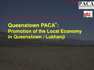Queenstown PACA : Promotion of the Local Economy in Queenstown