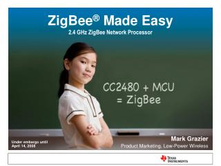 ZigBee  Made Easy 2.4 GHz ZigBee Network Processor