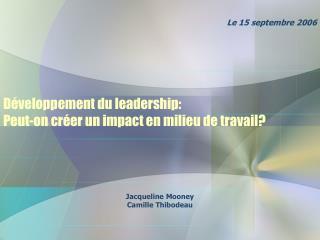 D veloppement du leadership:  Peut-on cr er un impact en milieu de travail