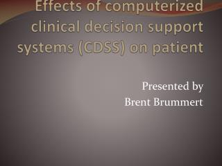 Effects of computerized clinical decision support systems CDSS on patient