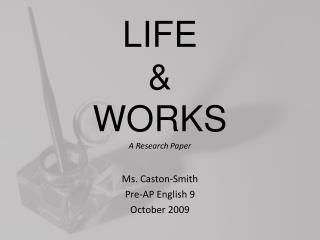 LIFE   WORKS A Research Paper