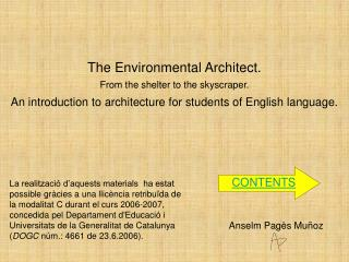 The Environmental Architect. From the shelter to the skyscraper. An introduction to architecture for students of English
