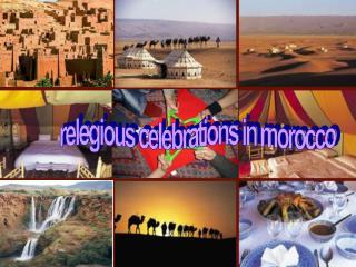 Relegious celebrations in morocco