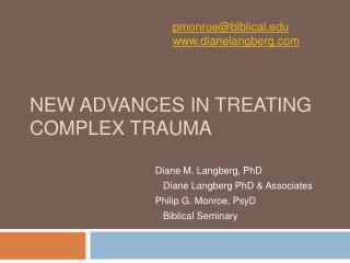 New Advances in Treating  Complex Trauma