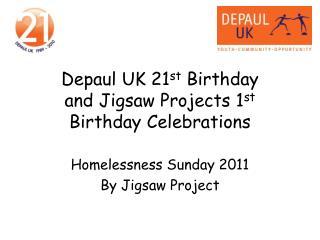 Depaul UK 21st Birthday  and Jigsaw Projects 1st Birthday Celebrations