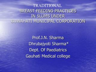 BREAST FEEDING PRACTICES  IN SLUMS UNDER  GUWAHATI MUNICIPAL CORPORATION