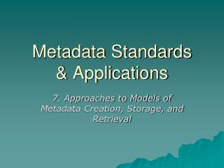 Metadata Standards  Applications