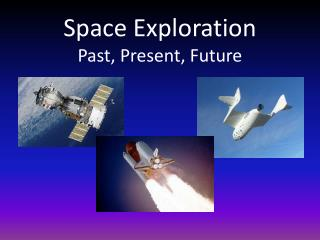 Space Exploration Past, Present, Future