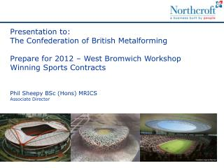 Presentation to: The Confederation of British Metalforming  Prepare for 2012   West Bromwich Workshop  Winning Sports Co