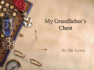 My Grandfather s Chest