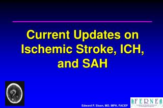 Current Updates on Ischemic Stroke, ICH, and SAH