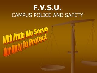 F.V.S.U.  CAMPUS POLICE AND SAFETY