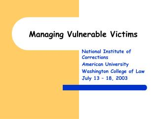 Managing Vulnerable Victims