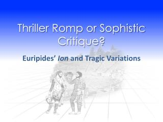 Thriller Romp or Sophistic Critique