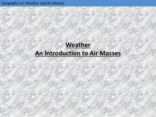 Weather An Introduction to Air Masses