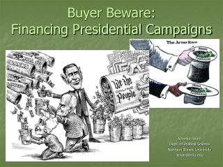 Buyer Beware:  Financing Presidential Campaigns