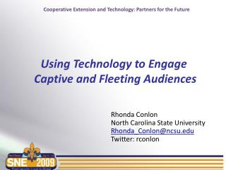 Using Technology to Engage  Captive and Fleeting Audiences