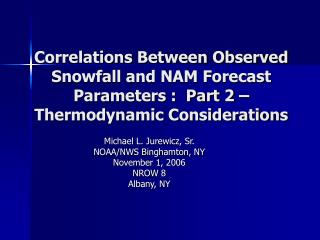 Correlations Between Observed Snowfall and NAM Forecast Parameters :  Part 2   Thermodynamic Considerations