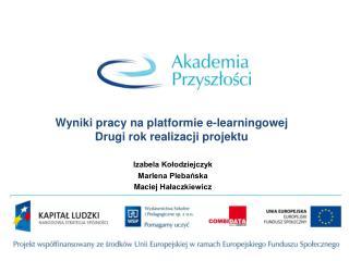 Wyniki pracy na platformie e-learningowej Drugi rok realizacji projektu