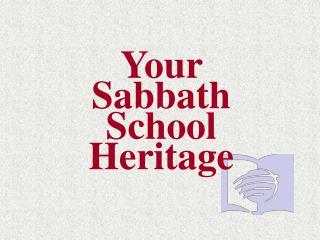 Your Sabbath School Heritage